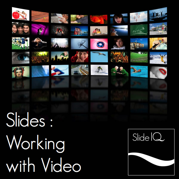 Slides : Working with Video